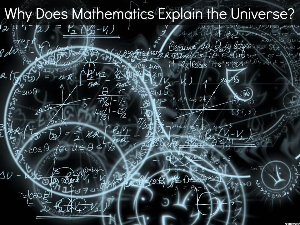 How does mathematics explain the universe