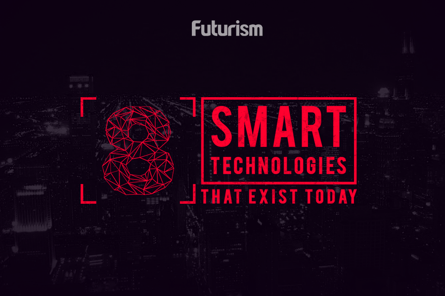 8 Smart Technologies that Exist Today