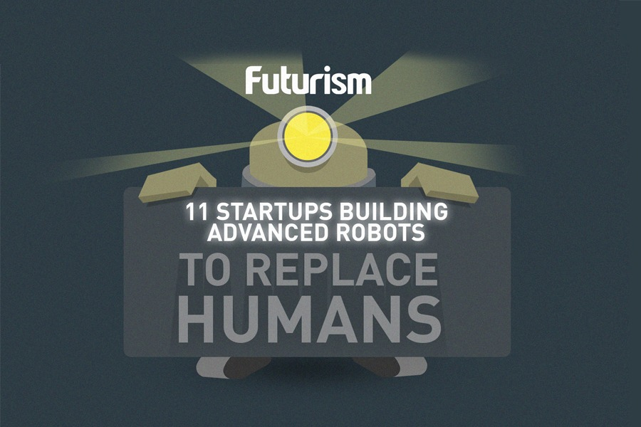 11 startups building advanced robots to replace humans