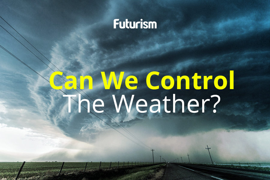 Will Humans Ever Control the Weather?