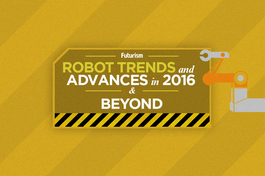 This is the Future: Robotics in 2016 and Beyond