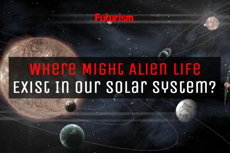 Where Might We Find Alien Life in Our Solar System?