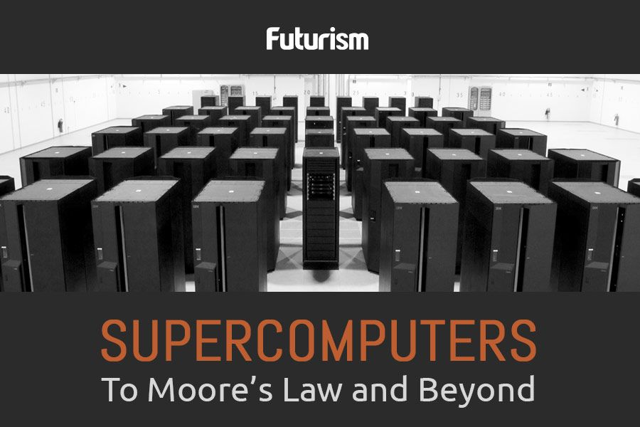 Supercomputers: To Moore's Law and Beyond