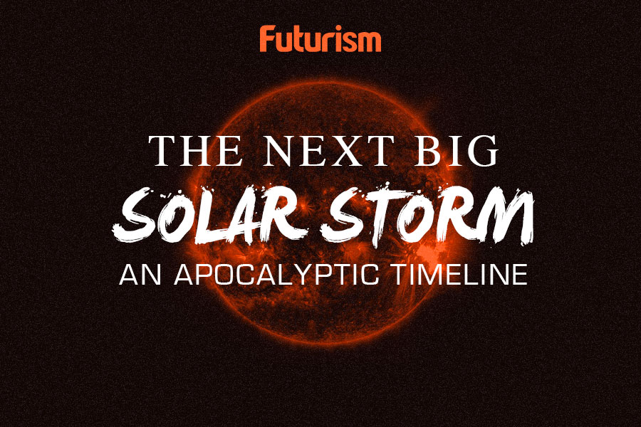The Next Big Solar Storm: An Apocalyptic Timeline