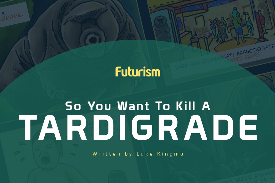So You Want To Kill A Tardigrade? [Comic]