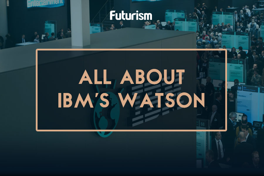 All About IBM's Watson [Infographic]