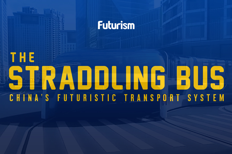 The Straddling Bus: China's Futuristic Transport System [INFOGRAPHIC]