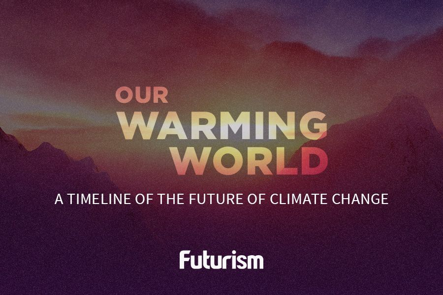 Our Warming World: The Future of Climate Change [INFOGRAPHIC]