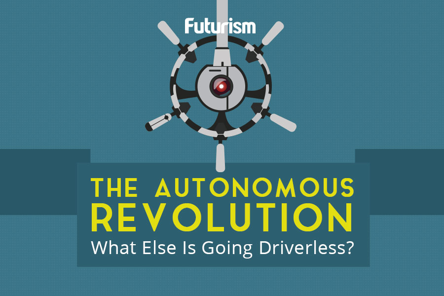 The Autonomous Revolution: What Else is Going Driverless? [INFOGRAPHIC]