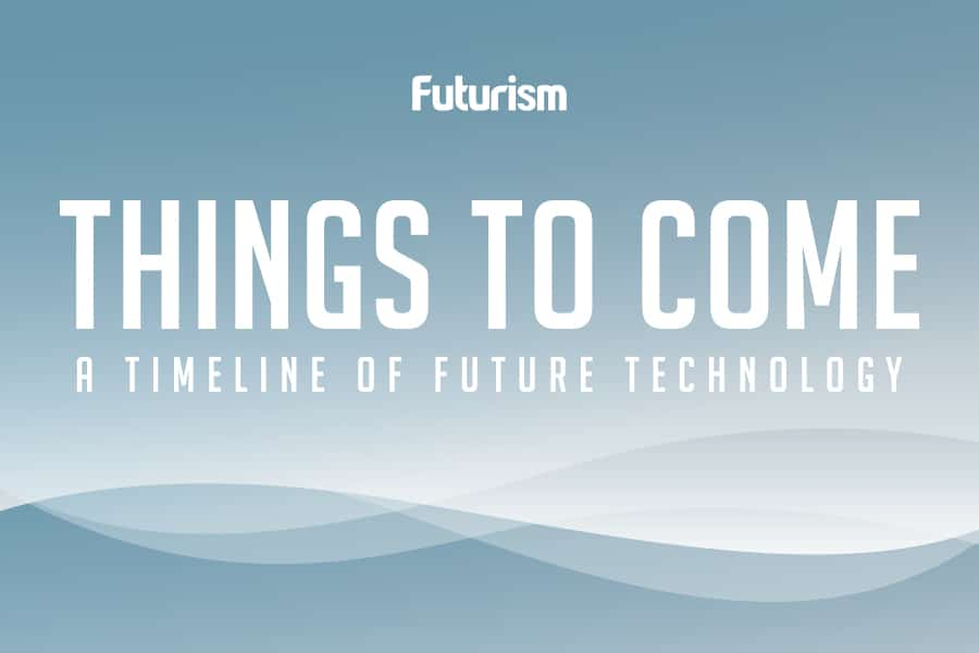 Things to Come: A Timeline of Future Technology [INFOGRAPHIC]