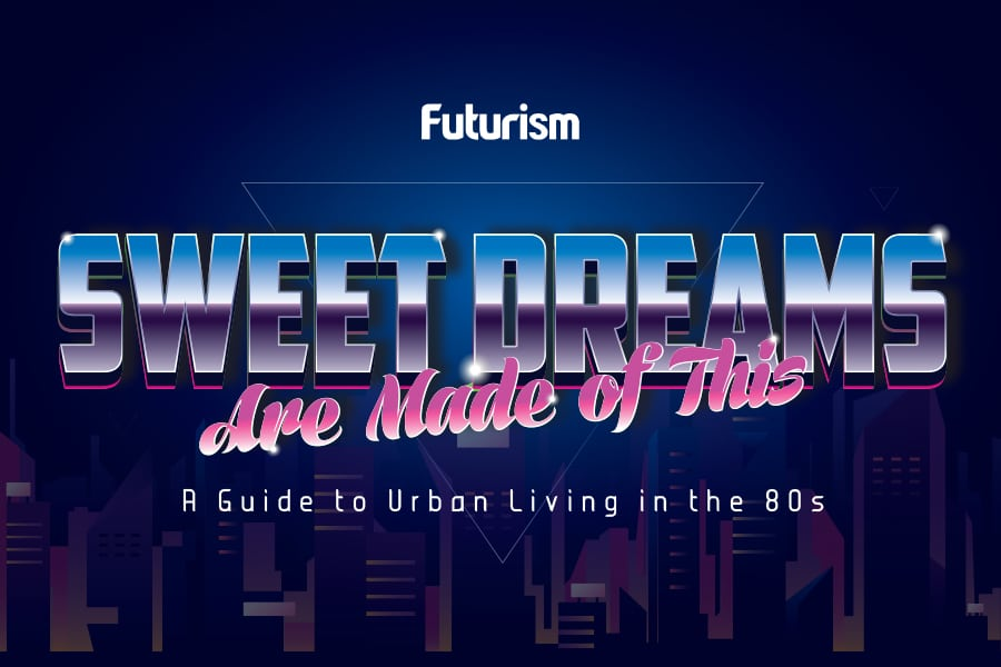 Sweet Dreams Are Made of This: A Guide to Urban Living in the 80s [INFOGRAPHIC]