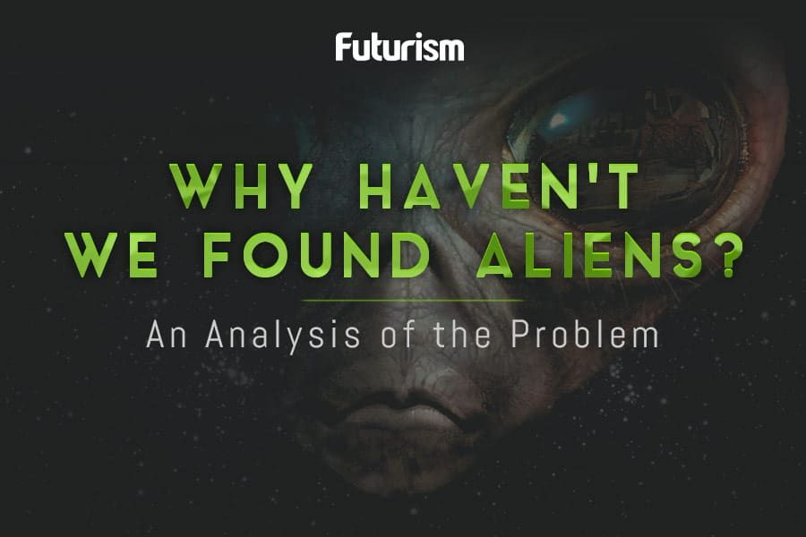 Why Haven't We Found Aliens? An Analysis of the Problem [INFOGRAPHIC]