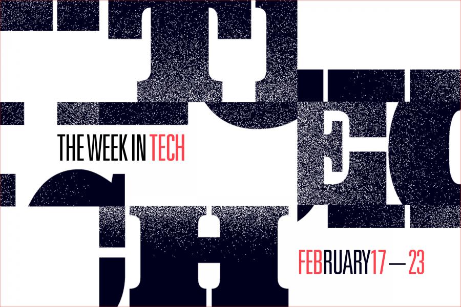 This Week in Tech: Feb 17 – Feb 23, 2018