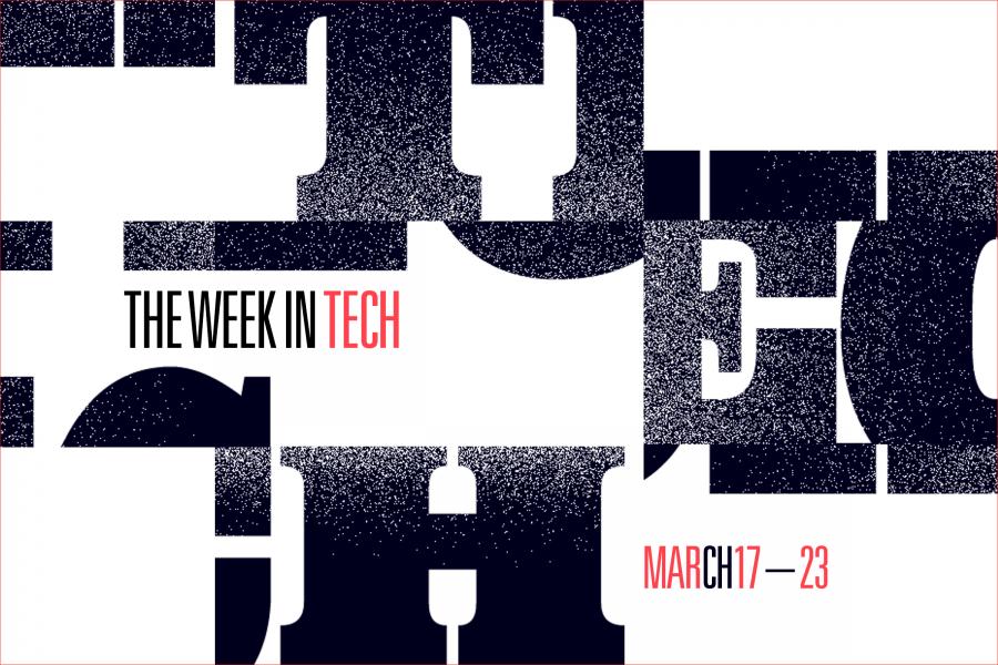 This Week in Tech: Mar 17 – Mar 23, 2018