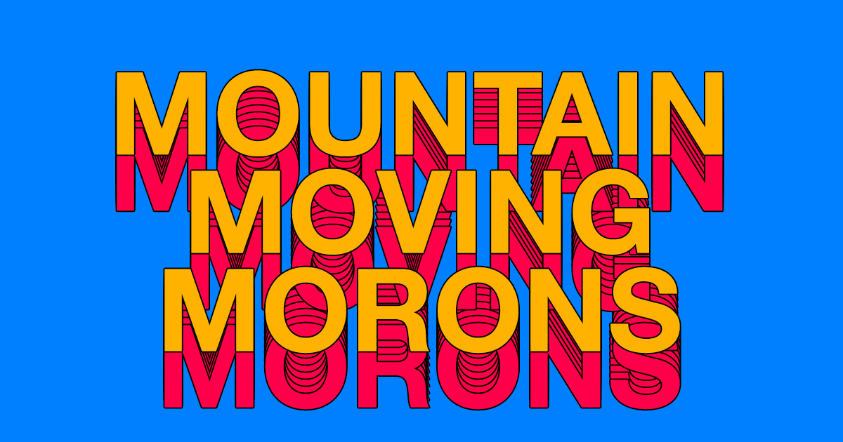 Mountain Moving Morons