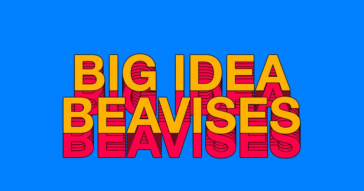 Big Idea Beavises
