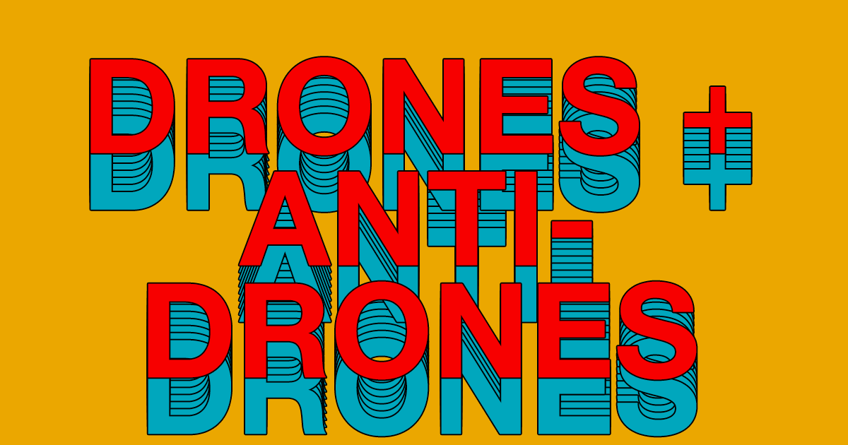 Drones and Anti-Drones