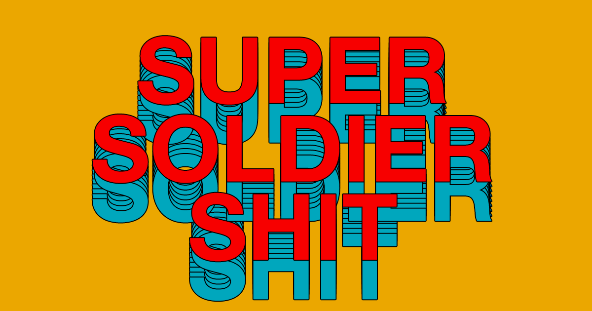 Super Soldier Shit