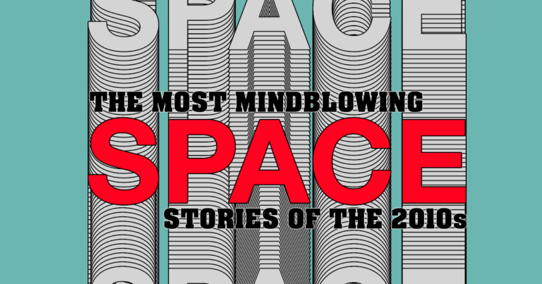 The Most Mind-Blowing Space Stories of the 2010s
